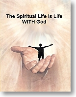 The Spiritual Life is Life with God